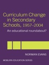 Curriculum Change In Secondary Schools 1957-2004