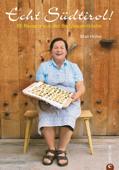 Echt Südtirol - Das Kochbuch