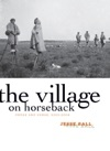 The Village On Horseback
