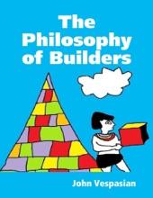 The Philosophy of Builders