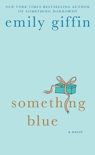 Emily Giffin - Something Blue