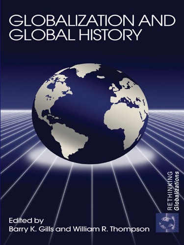 Barry K. Gills & William Thompson - Globalization and Global History