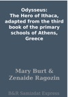 Odysseus The Hero Of Ithaca Adapted From The Third Book Of The Primary Schools Of Athens Greece