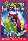 Goosebumps Hall Of Horrors 6 The Birthday Party Of No Return