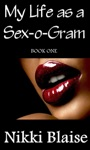 My Life As A Sex-o-Gram Book One