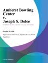 Amherst Bowling Center V Joseph S Dolce
