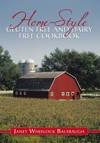 Home-Style Gluten Free And Dairy Free Cookbook