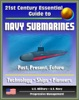 21st Century Essential Guide to Navy Submarines: Past, Present, and Future of the Sub Fleet, History, Technology, Ship Information, Pioneers, Cold War, Nuclear Attack, Ballistic, Guided Missile