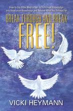 Break Through And Break Free!