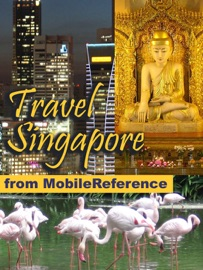 SINGAPORE: ILLUSTRATED TRAVEL GUIDE, PHRASEBOOK AND MAPS (MOBI TRAVEL)
