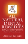 All Natural Dental Remedies Herbs And Home Remedies To Heal Your Teeth  Naturally Restore Tooth Enamel