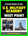21st Century Pocket Guide To The US Military Academy At West Point USMA Programs Admissions Cadet Life History