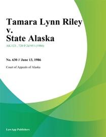 Tamara Lynn Riley v. State Alaska