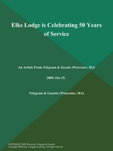 Elks Lodge Is Celebrating 50 Years Of Service