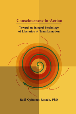 Consciousness-in-Action - Raúl Quiñones Rosado PhD book