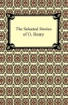 The Selected Stories Of O Henry