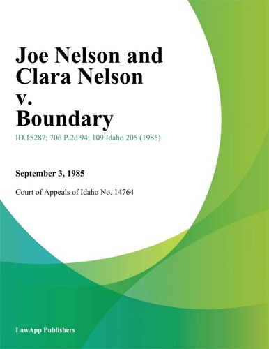 Court of Appeals of Idaho - Joe Nelson and Clara Nelson v. Boundary