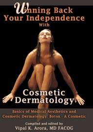 WINNING BACK YOUR INDEPENDENCE WITH COSMETIC DERMATOLOGY