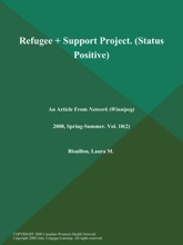 Refugee + Support Project (Status Positive)
