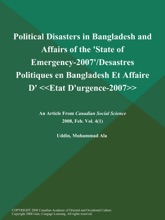 Political Disasters in Bangladesh and Affairs of the 'State of Emergency-2007'/Desastres Politiques en Bangladesh Et Affaire D' Etat D'urgence-2007