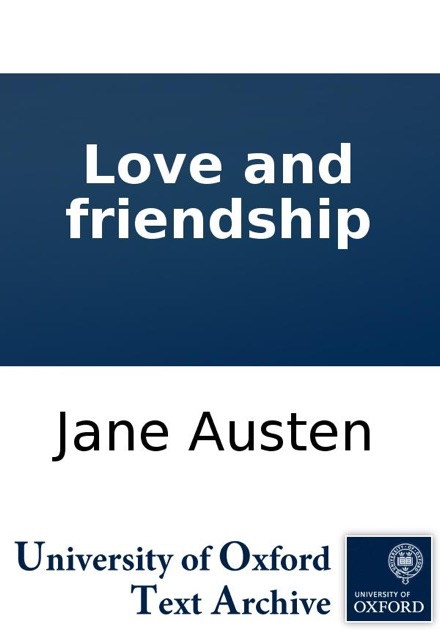 love and friendship by jane austen Read a free sample or buy love and friendship by jane austen you can read this book with apple books on your iphone, ipad, ipod touch, or mac read a free sample or buy love and friendship by jane austen you can read this book with apple books on your iphone, ipad, ipod touch, or mac.