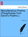 Miscellaneous Poems Paraphrases From Davids Psalms
