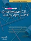 The Essential Guide To Dreamweaver CS3 With CSS Ajax And PHP