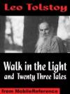 Walk In The Light And Twenty Three Tales