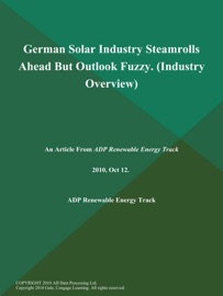 German Solar Industry Steamrolls Ahead But Outlook Fuzzy Industry Overview