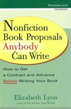 Nonfiction Book Proposals Anybody can Write (Revised and Updated)
