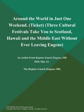 Around the World in Just One Weekend (Ticket) (Three Cultural Festivals Take You to Scotland, Hawaii and the Middle East Without Ever Leaving Eugene)