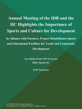 Annual Meeting of the IDB and the IIC Highlights the Importance of Sports and Culture for Development; In Alliance with Partners, Project Rehabilitates Sports and Educational Facilities for Youth and Community Development