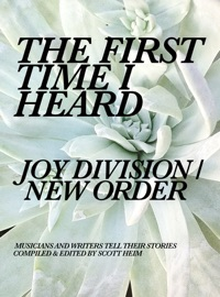The First Time I Heard Joy Division New Order