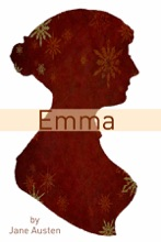 Emma (Full Text With Biography, Chapter Summary, Examination Of Themes, And Character Summary)