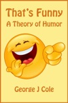 Thats Funny A Theory Of Humor