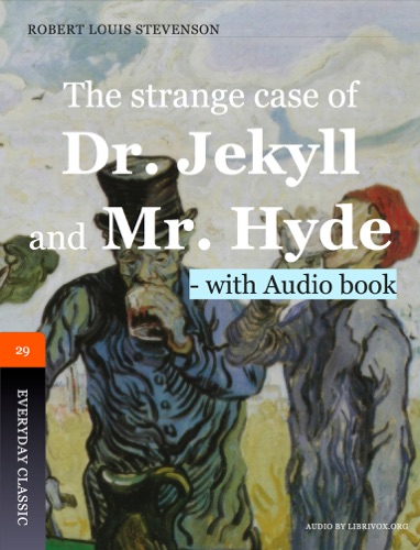 Robert Louis Stevenson & Seoung Hyun Go - The Strange Case of Dr. Jekyll and Mr. Hyde - with Audio Files