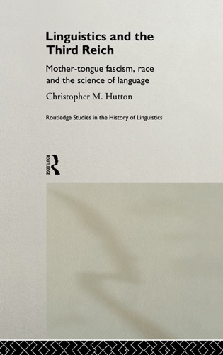Christopher Hutton - Linguistics and the Third Reich