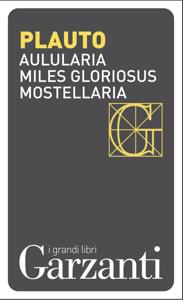 Aulularia – Miles gloriosus – Mostellaria Libro Cover