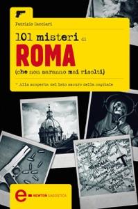 101 misteri di Roma che non saranno mai risolti da Patrizio Cacciari