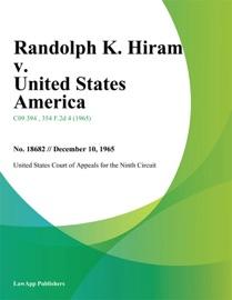 RANDOLPH K. HIRAM V. UNITED STATES AMERICA
