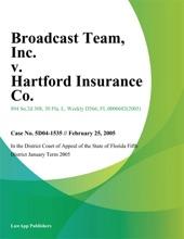 Broadcast Team, Inc. V. Hartford Insurance Co.