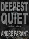 Deepest Quiet