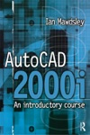 AutoCAD 2000i An Introductory Course