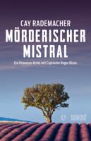 Cay Rademacher - Mörderischer Mistral artwork
