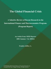 The Global Financial Crisis: A Selective Review of Recent Research in the International Finance and Macroeconomics Program (Program Report)