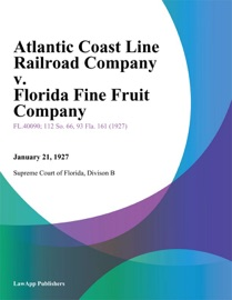 Atlantic Coast Line Railroad Company V Florida Fine Fruit Company
