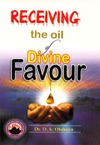 Receiving The Oil Of Divine Favour