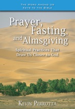 Prayer, Fasting, Almsgiving