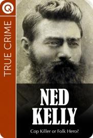 TRUE CRIME : NED KELLY