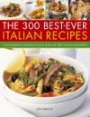The 300 Best-Ever Italian Recipes